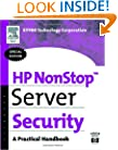 HP NonStop Server Security: A Practical Handbook (HP Technologies)
