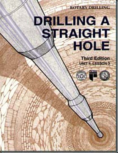 Drilling a Straight Hole Unit 2, Lesson 3(Rotary Drilling Series) (Rotary Drilling Series, Unit 2, Lesson 3)