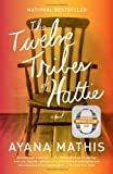 The Twelve Tribes of Hattie by Mathis, Ayana (2013) Paperback