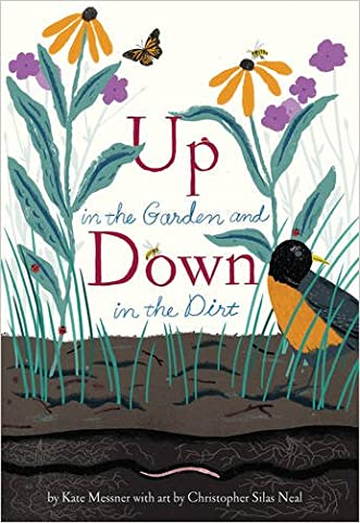 Up in the Garden and Down in the Dirt written by Kate Messner