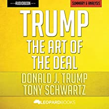 Trump: The Art of the Deal: by Donald J. Trump & Tony Schwartz | Unofficial & Independent Summary & Analysis Audiobook by  Leopard Books Narrated by Neil Reeves