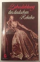 Liebesdichtung des deutschen Rokoko by…
