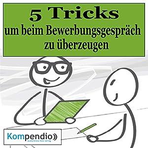 5 Tricks, um beim Bewerbungsgespräch zu überzeugen Hörbuch