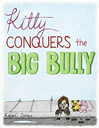 Kitty Conquers The Big Bully: by KayeC Jones ebook deal