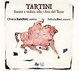 echange, troc  - Giuseppe Tartini: Sonate a violino solo; Aria del Tasso