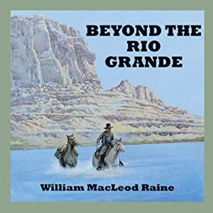Beyond the Rio Grande Audiobook