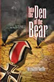 Into the Den of the Bear, A Memoir of the Eastern Front