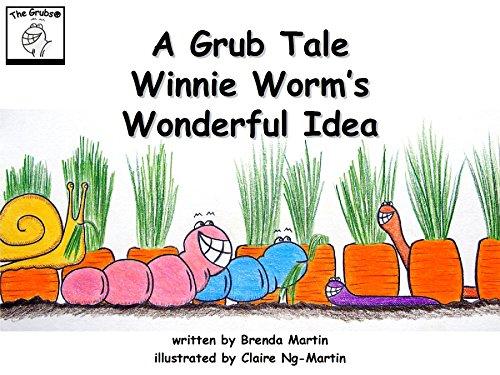 a-grub-tale-winnie-worms-wonderful-idea-the-grub-tales-book-5