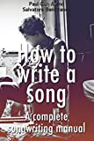 Complete  Songwriting Manual: A comprehensive songwriting guide for beginners and professionals