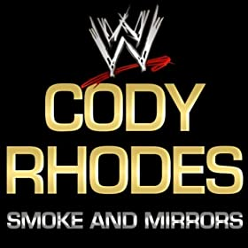 WWE: Smoke And Mirrors (Cody Rhodes)