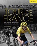 img - for Tour de France: The Complete History of the World's Greatest Cycle Race by Marguerite Lazell (2014) Hardcover book / textbook / text book