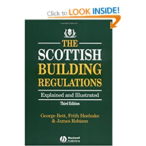 Scottish Building Regulations 3e: Explained and