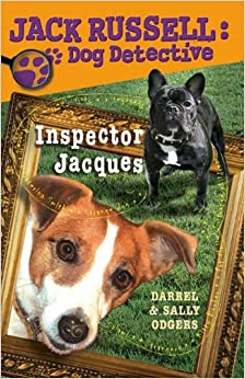 Inspector Jacques (Jack Russell: Dog Detective): Darrel Odgers, Sally