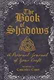 The Book of Shadows: A Personal Journal of Your Craft