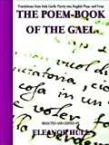 The Poem-Book of the Gael: Translations from Irish Gaelic Poetry into English Prose and Verse