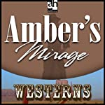 Amber's Mirage | Zane Grey