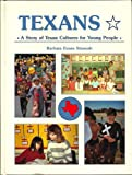 Texans: A Story of Texan Cultures for Young People (The Texians and the Texans)