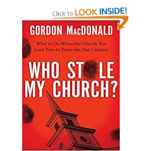 Who Stole My Church: What to Do When the Church You Love Tries to Enter the 21st Century book