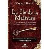 La Cl� de la Ma�trisepar Charles F. Haanel
