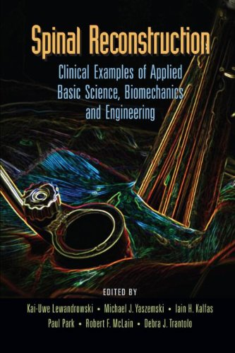 Spinal Reconstruction: Clinical Examples Of Applied Basic Science, Biomechanics And Engineering