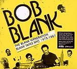 echange, troc Bob Blank - The Blank Generation - Blank Tapes Nyc