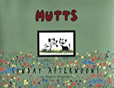 Mutts Sunday Afternoons: A Mutts Treasury (0740741411) by McDonnell, Patrick