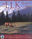 img - for The New Elk Hunter's Cookbook: and Meat Care Guide book / textbook / text book