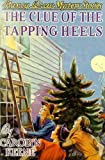 The Clue of the Tapping Heels (1557092621) by Keene, Carolyn