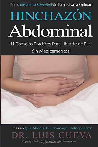 Hinchazón Abdominal: 11 Consejos Prácticos Para Librarte de Ella Sin Medicamentos
