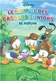 echange, troc Jean-Pierre Bernier, Fernando Guell - Le manuel des Castors Juniors : La nature