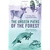 The Unseen Paths of The Forest: 13 Tales About Love and Friendship ~ Simona Panaitescu