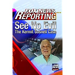 Fox News Reporting: See No Evil - The Kermit Gosnell Case