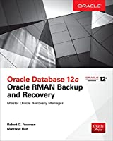 Oracle Database 12c Oracle RMAN Backup & Recovery Front Cover
