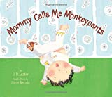 img - for Mommy Calls Me Monkeypants book / textbook / text book