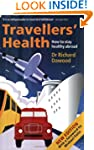 Travellers' Health: How to stay healt...