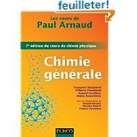 Les cours de Paul Arnaud - Chimie générale - 7e édition du cours de chimie physique: Cours avec 330 questions...
