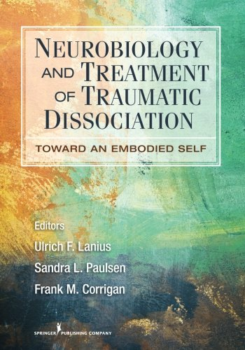 Neurobiology And Treatment Of Traumatic Dissociation: Towards An Embodied Self front-909333