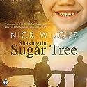 Shaking the Sugar Tree (       UNABRIDGED) by Nick Wilgus Narrated by Wayne Messmer