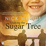 Shaking the Sugar Tree | Nick Wilgus
