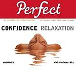 Perfect Confidence - Perfect Relaxation | Jan Ferguson,Elaine van der Zeil