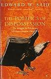 The Politics Of Dispossession: The Struggle for Palestinian Self-Determination 1969-1994: Struggle for Palestinian Self-determination, 1969-94