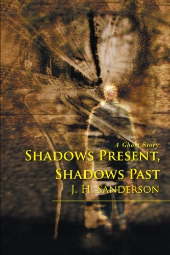 Shadows Present, Shadows Past: A Ghost Story