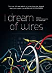 I Dream of Wires [Import anglais]