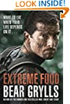Extreme Food - What to eat when your...