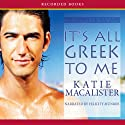 It's All Greek to Me (       UNABRIDGED) by Katie MacAlister Narrated by Felicity Munroe
