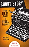 img - for SHORT STORY: From FIRST Draft to FINAL Product book / textbook / text book