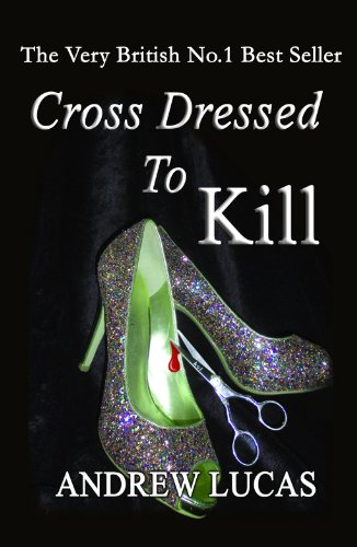 Cross Dressed to Kill: The Very British No.1 Best Seller