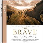 The Brave | [Nicholas Evans]