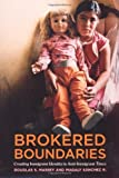 Brokered Boundaries: Creating Immigrant Identity in Anti-Immigrant Times