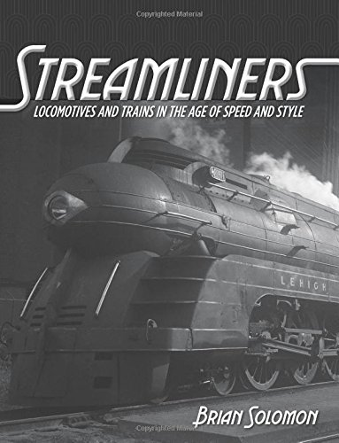 streamliners-locomotives-and-trains-in-the-age-of-speed-and-style